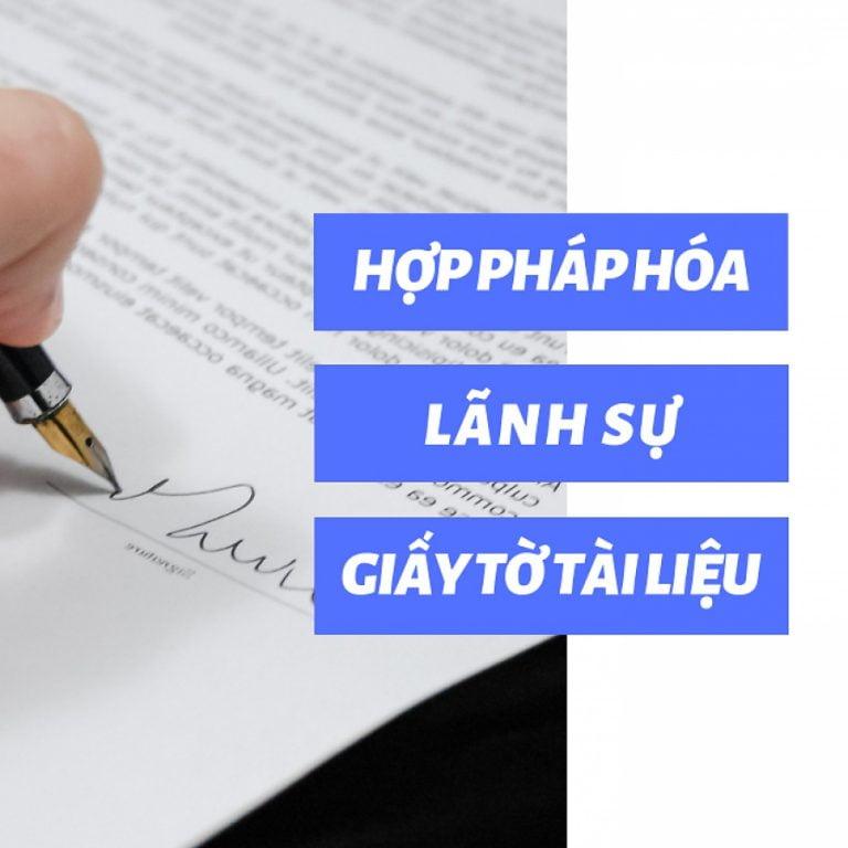 Dịch vụ xin dấu lãnh sự tài liệu, hợp pháp hóa lãnh sự