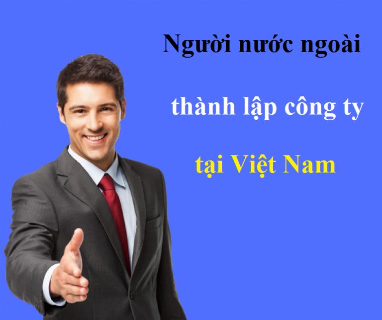 Người nước ngoài thành lập công ty tại Việt Nam kinh doanh