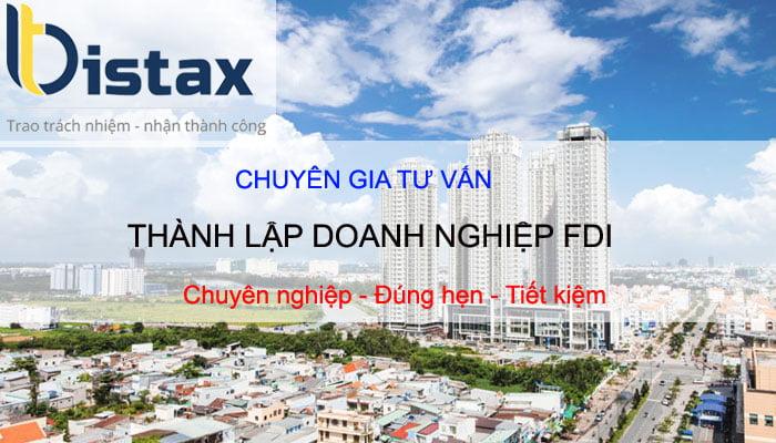 Luật Bistax - Chuyên gia tư vấn thành lập doanh nghiệp FDI. Hướng dẫn mọi thủ tục, rủi ro đối với công ty vốn nước ngoài mở tại Việt Nam.