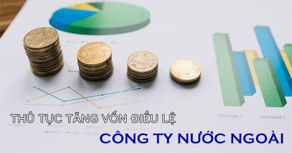 Thủ tục tăng vốn đầu tư công ty nước ngoài