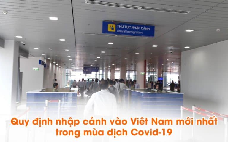 Qui định nhập cảnh vào Việt Nam trong mùa dịch covid-19