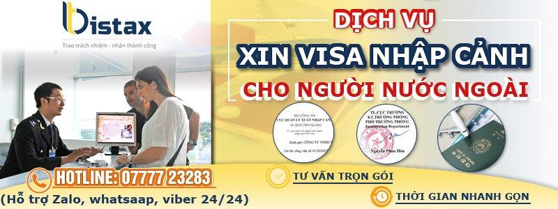 Luật Bistax- Dịch vụ chuyên tư vấn thủ tục xin visa nhập cảnh cho người nước ngoài vào Việt Nam uy tín nhất