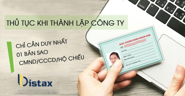 Thủ tục thành lập công ty TNHH 1 thành viên đơn giản. Chỉ cần duy nhất 01 bản sao CMND/CCCD hoặc Hộ chiếu