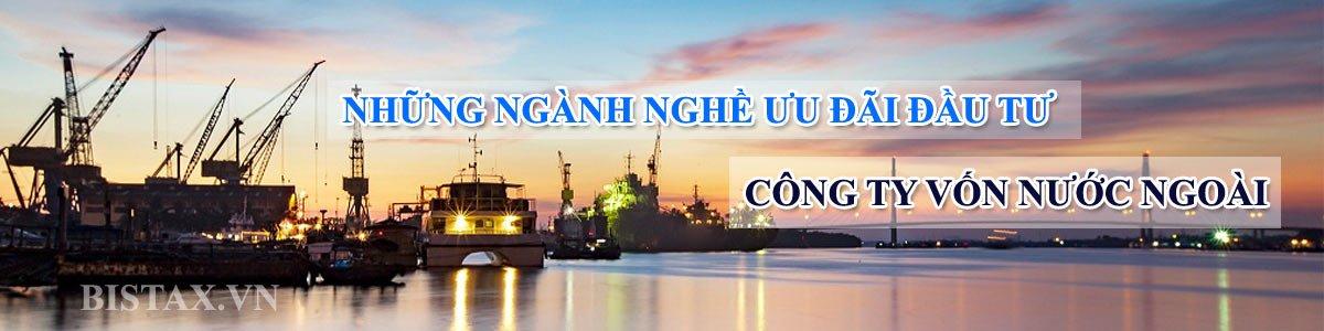 Danh mục các ngành nghề ưu đãi đầu tư cho công ty nước ngoài tại Việt Nam