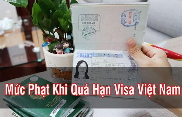 Chi tiết Mức phạt khi quá hạn visa Việt Nam mới nhất