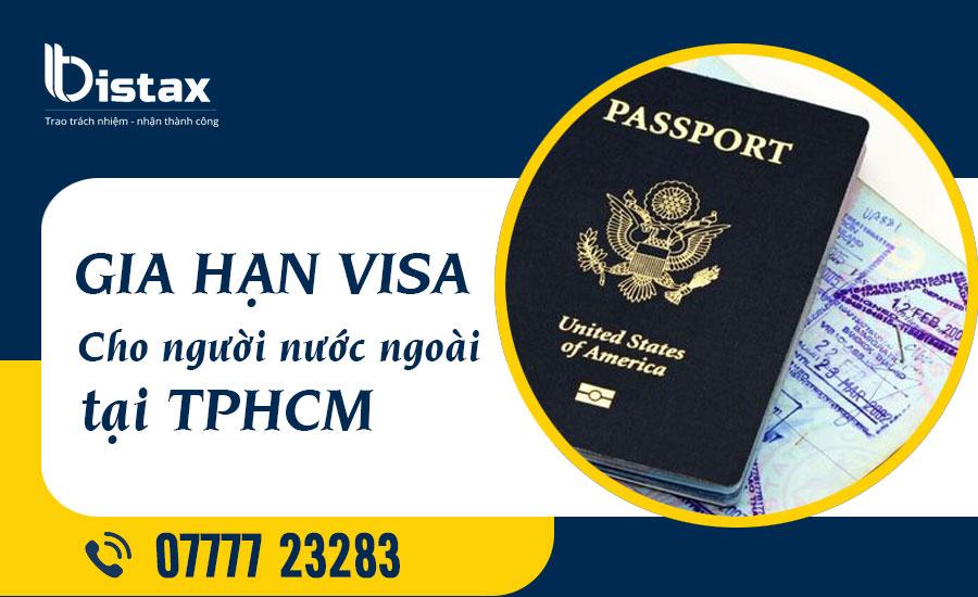 Gia hạn visa cho người nước ngoài tại TPHCM