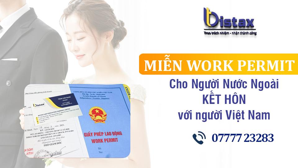 Miễn work permit cho người nước ngoài kết hôn với người Việt Nam