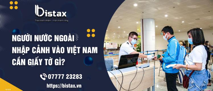 Thủ tục nhập cảnh cho người nước ngoài vào Việt Nam